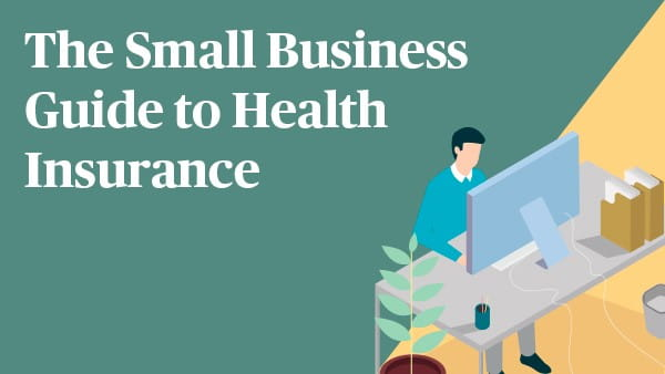 The Small Business Guide to Health Insurance